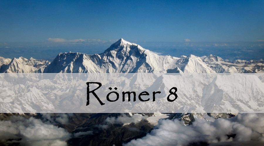 Römer 8 (Teil 6)